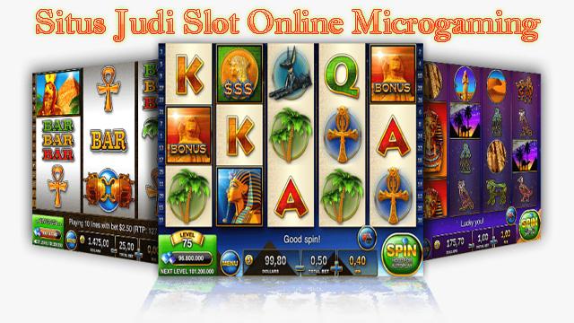 Situs Judi Slot Online Microgaming