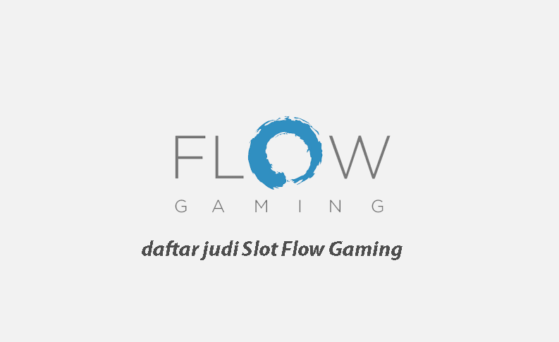 Daftar Judi Slot Flow Gaming